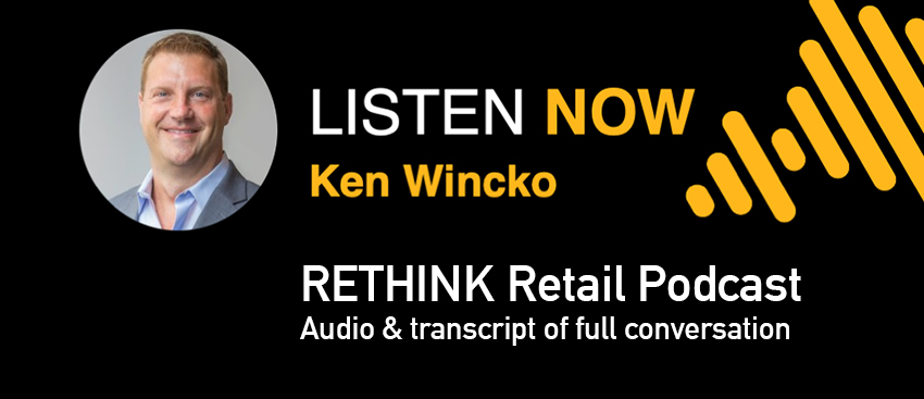 RETHINK Retail podcast with Ken Winkco